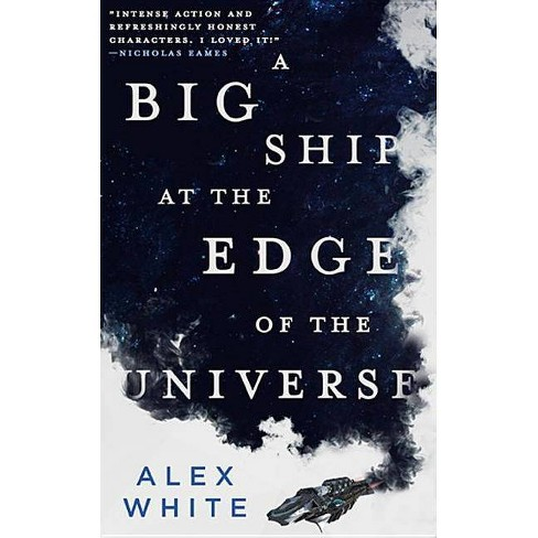 A Big Ship at the Edge of the Universe - (Salvagers) by  Alex White (Paperback) - image 1 of 1