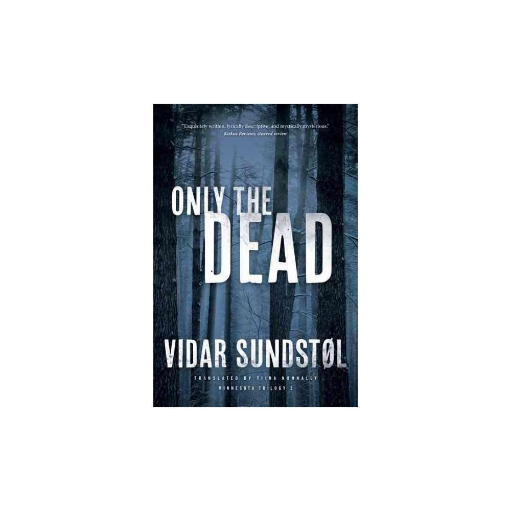 Only the Dead (Paperback) (Vidar Sundstol)