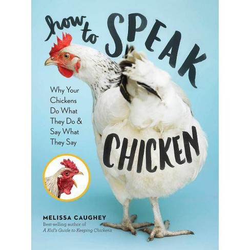 How to Speak Chicken - by  Melissa Caughey (Paperback) - image 1 of 1