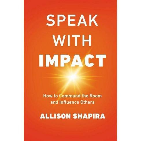 Speak with Impact - by  Allison Shapira (Hardcover) - image 1 of 1