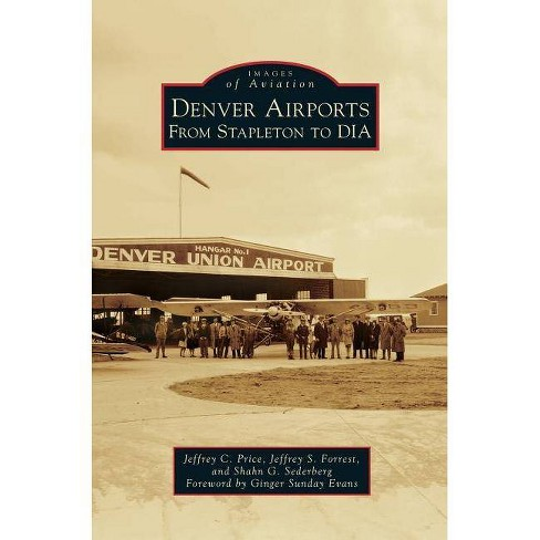 Denver Airports - by  Jeffrey C Price & Jeffrey S Forrest & Shahn G Sederberg (Hardcover) - image 1 of 1