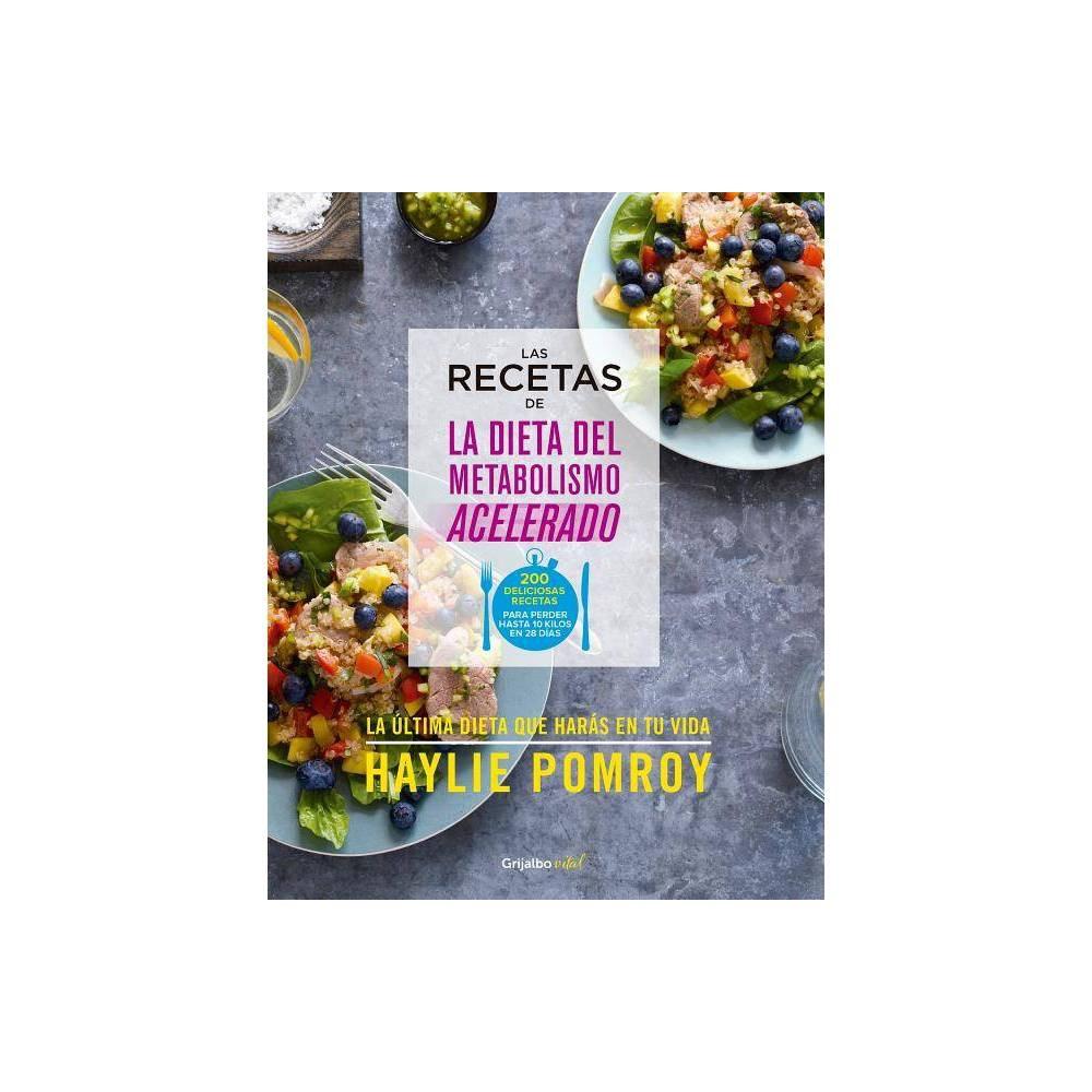 Las Recetas De La Dieta Del Metabolismo Acelerado By Haylie Pomroy Paperback