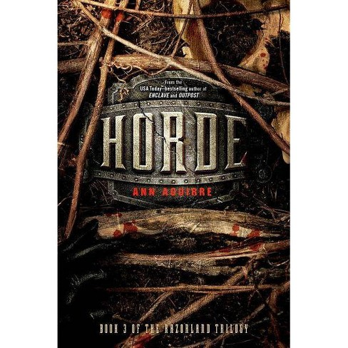 Horde - (Razorland Trilogy) by  Ann Aguirre (Hardcover) - image 1 of 1