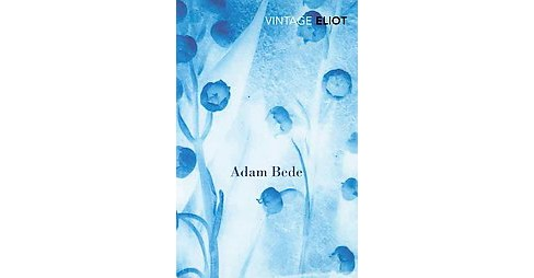 Adam Bede (Reprint) (Paperback) (George Eliot) - image 1 of 1