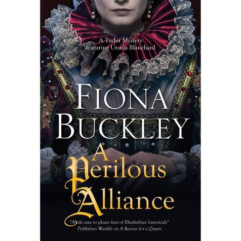 A Perilous Alliance - (Ursula Blanchard Elizabethan Mystery) by  Fiona Buckley (Hardcover) - image 1 of 1