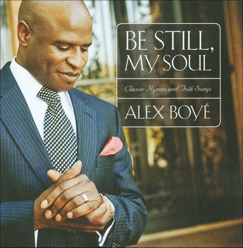 Alex boye - Be still my soul:Classic hymns and f (CD) - image 1 of 2