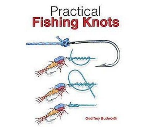 Practical Fishing Knots (Paperback) (Geoffrey Budworth) - image 1 of 1