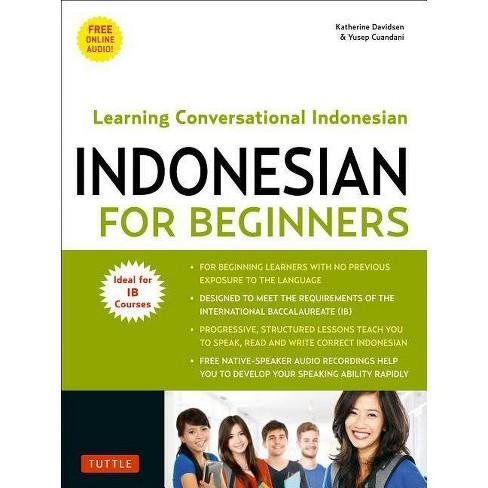 Indonesian for Beginners - by  Katherine Davidsen & Yusep Cuandani (Paperback) - image 1 of 1