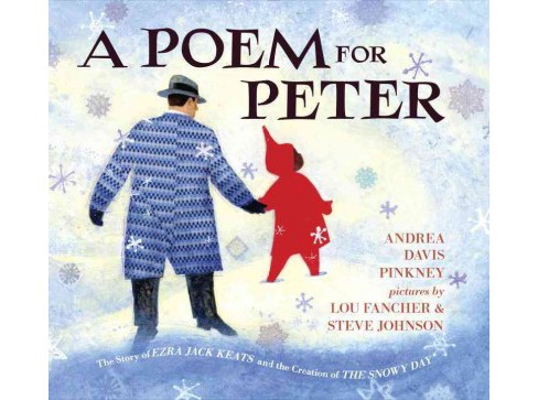 Poem for Peter : The Story of Ezra Jack Keats and the Creation of the Snowy Day (Hardcover) (Andrea - image 1 of 1