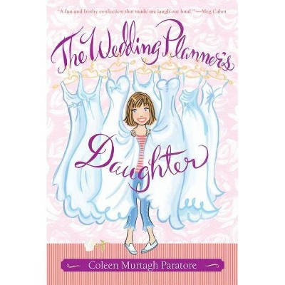 The Wedding Planner's Daughter - by  Coleen Murtagh Paratore (Paperback)