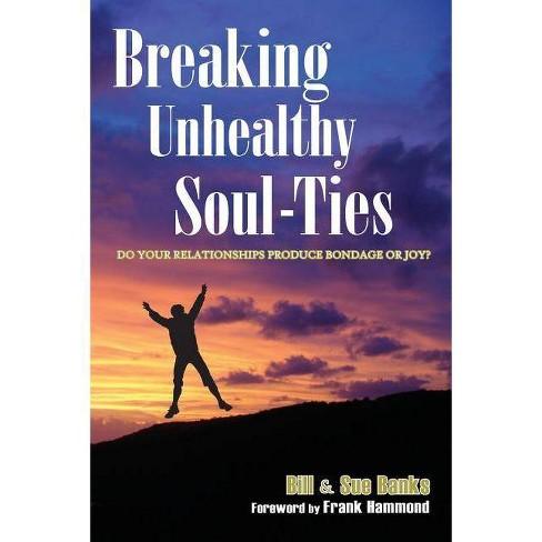 Breaking Unhealthy Soul-Ties - by  Bill Banks & Sue Banks (Paperback) - image 1 of 1