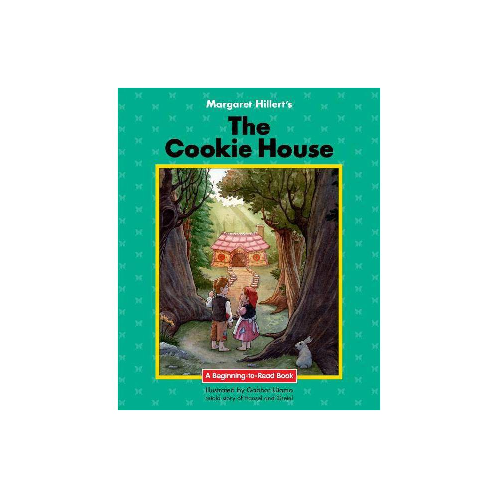 The Cookie House Beginning To Read Books By Margaret Hillert Paperback