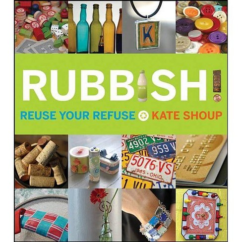 Rubbish! - by  Kate Shoup (Paperback) - image 1 of 1