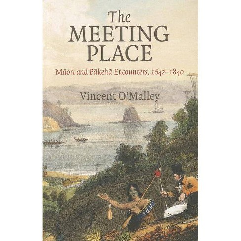 The Meeting Place - by  Vincent O'Malley (Paperback) - image 1 of 1