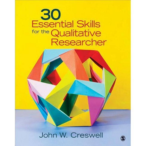 30 Essential Skills for the Qualitative Researcher - by  John W Creswell (Paperback) - image 1 of 1