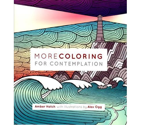 More Coloring for Contemplation Adult Coloring Book (Paperback) (Amber Hatch) - image 1 of 1