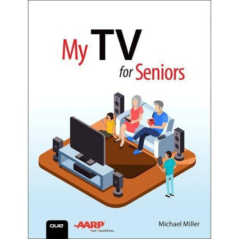 My TV for Seniors - (My...) by  Michael Miller (Paperback) - image 1 of 1