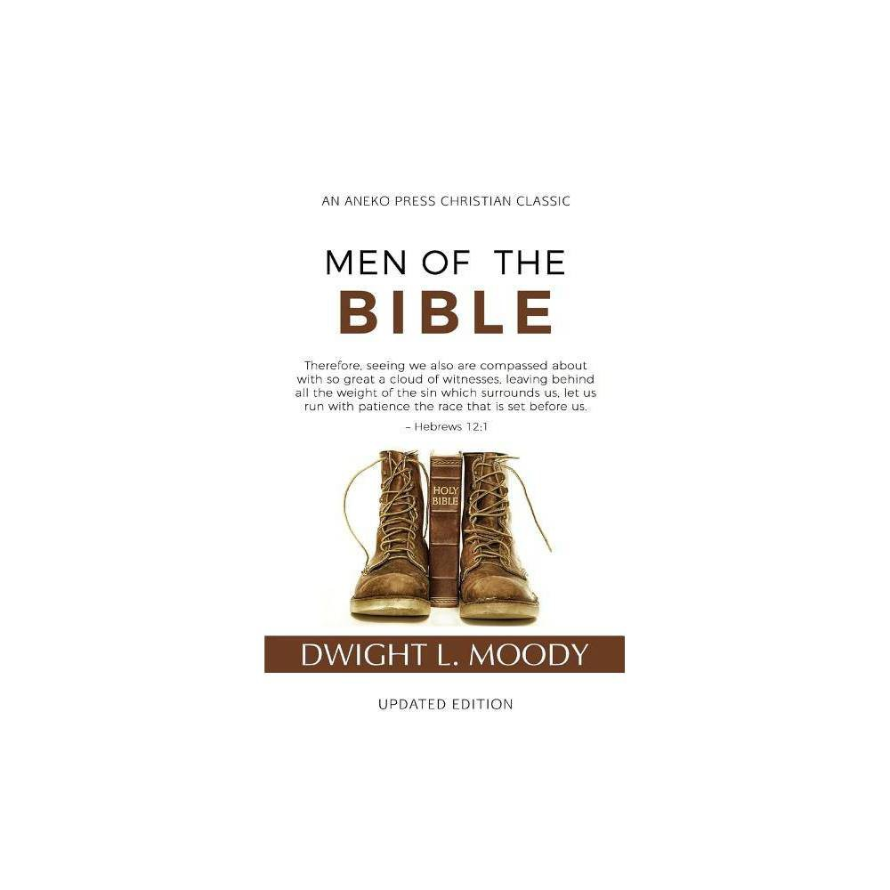 Men Of The Bible Annotated Updated By Dwight L Moody Paperback