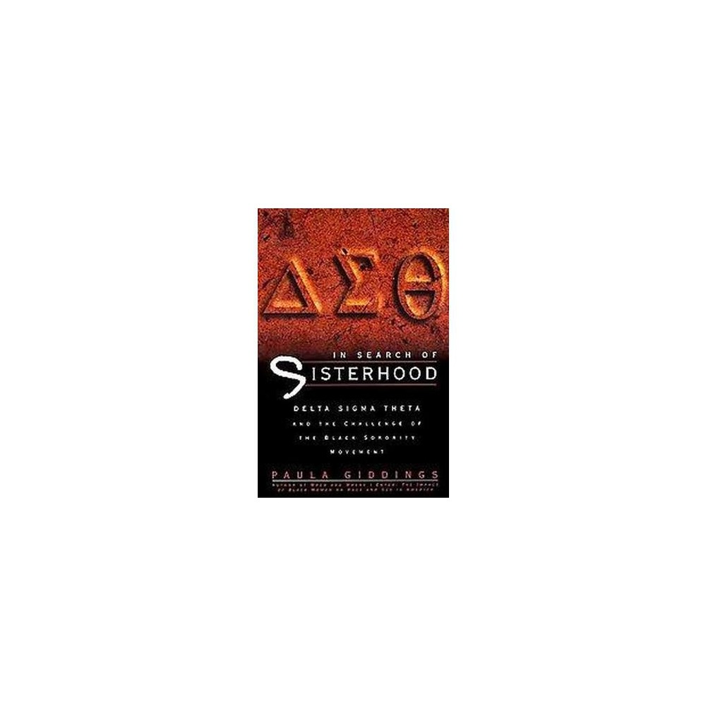 In Search of Sisterhood : Delta Sigma Theta and the Challenge of the Black Sorority Movement (Reprint)