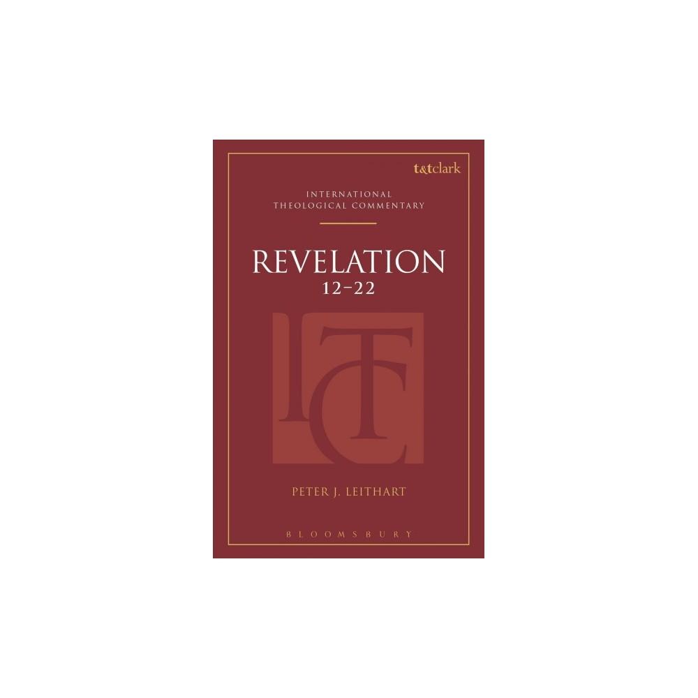Revelation 12-22 - (International Theological Commentary) by Peter J. Leithart (Hardcover)