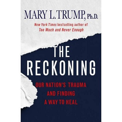 The Reckoning - by Mary L Trump (Hardcover)