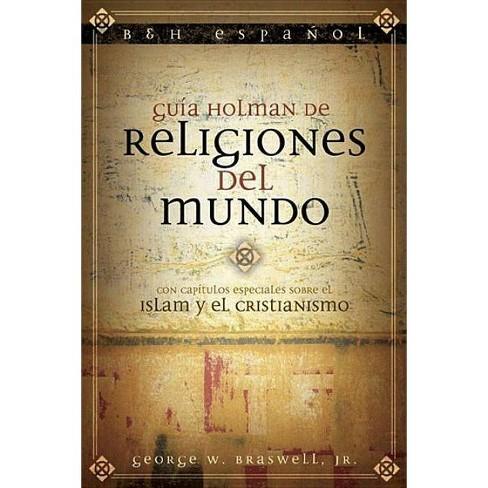 Gu�a Holman de Religiones del Mundo - by  George Braswell (Paperback) - image 1 of 1