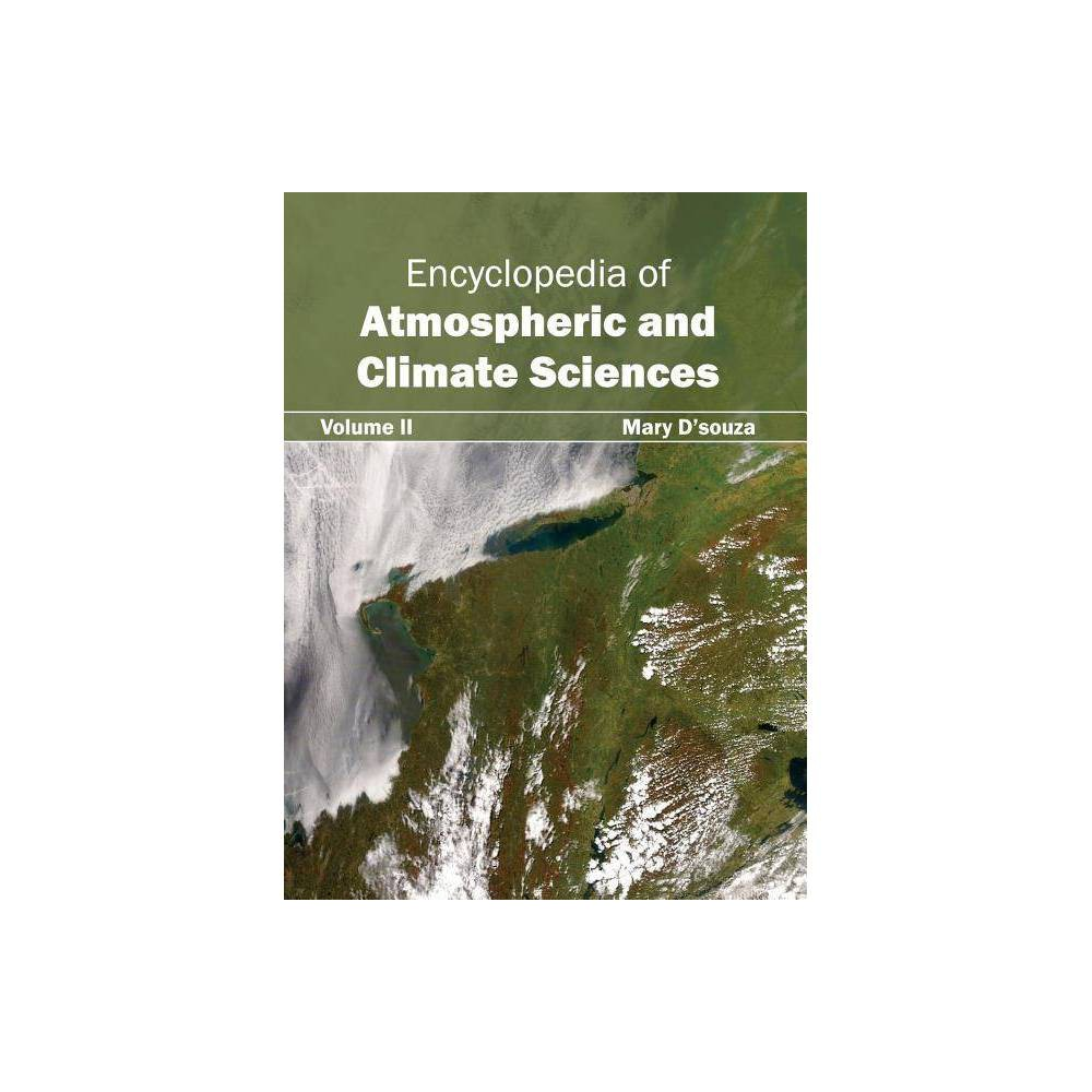 Encyclopedia of Atmospheric and Climate Sciences: Volume II - (Hardcover)