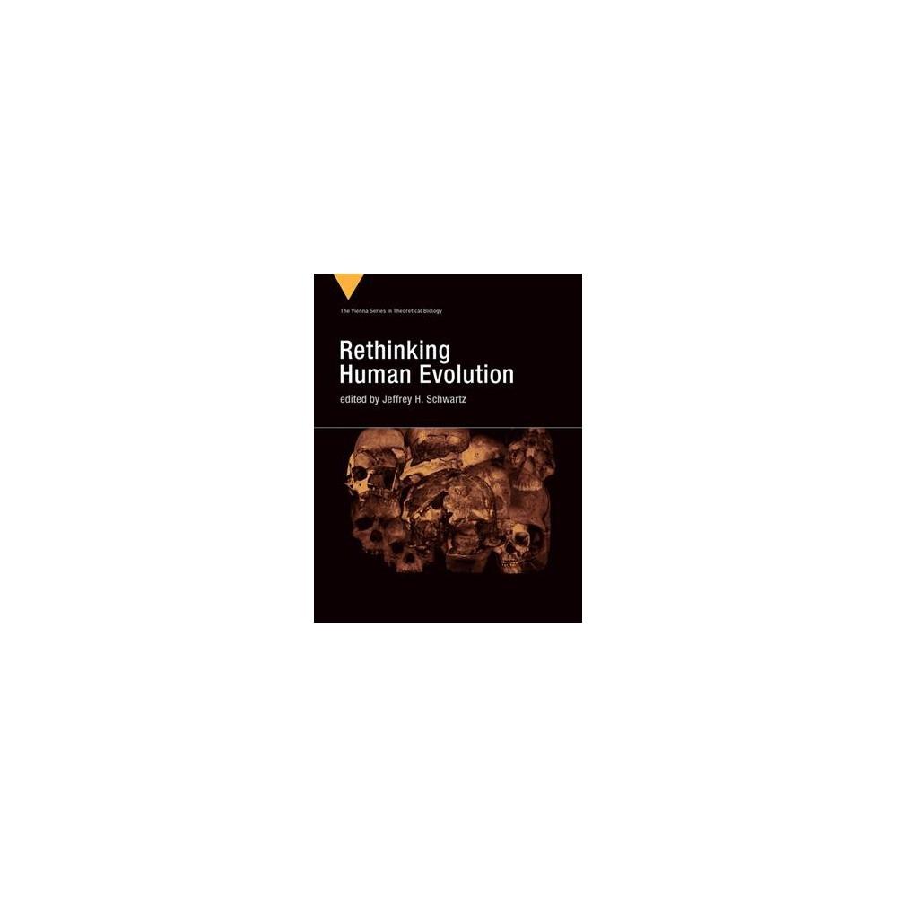 Rethinking Human Evolution - (Vienna Series in Theoretical Biology) (Hardcover)
