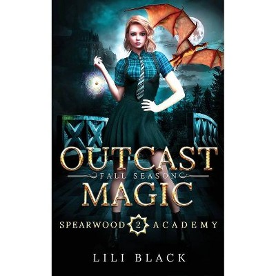 Outcast Magic - by  Lili Black & La Kirk & Lyn Forester (Paperback)