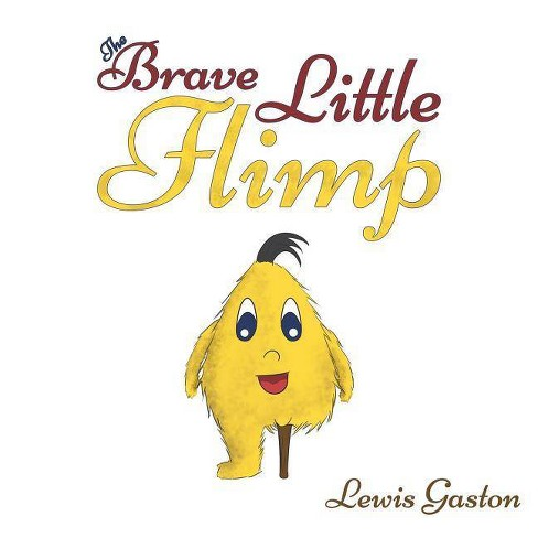The Brave Little Flimp - by  Lewis Gaston (Paperback) - image 1 of 1