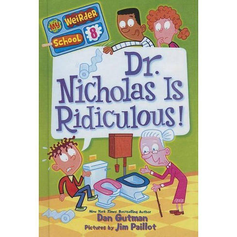 Dr. Nicholas Is Ridiculous! - (My Weirder School) by  Dan Gutman (Hardcover) - image 1 of 1