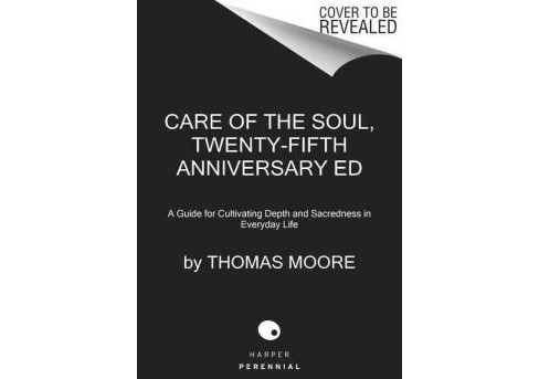 Care of the Soul : A Guide for Cultivating Depth and Sacredness in Everyday Life (Anniversary) - image 1 of 1