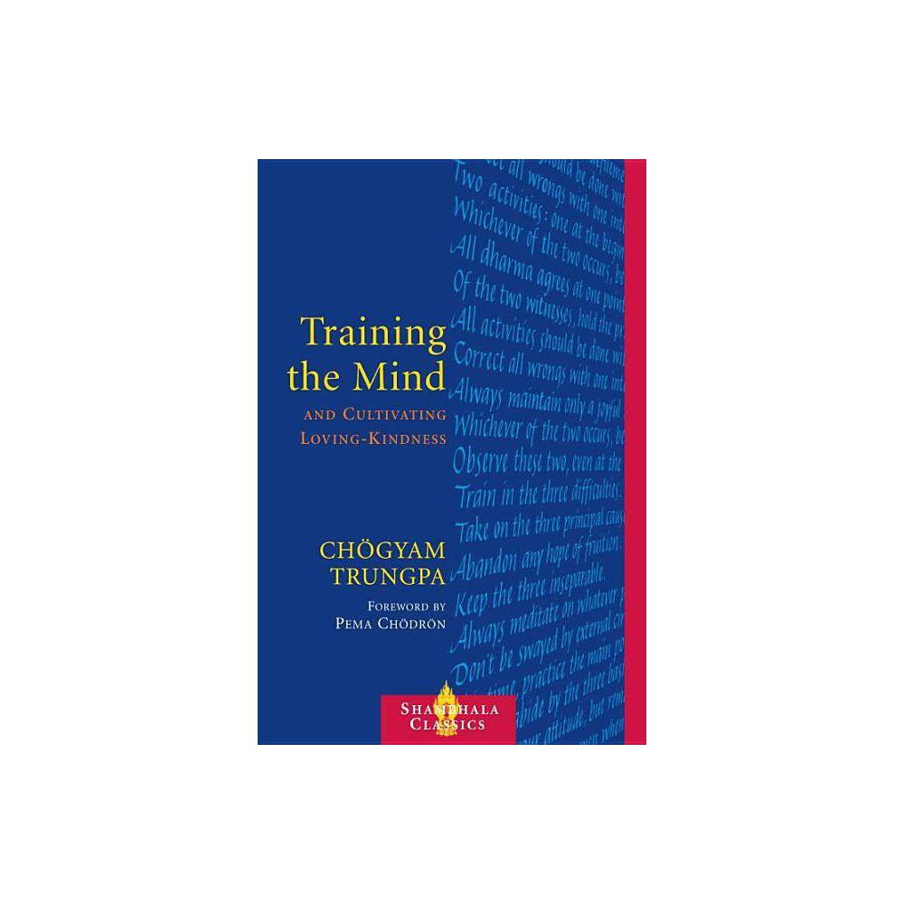 Training The Mind Cultivating Loving Kindness By Chogyam Trungpa Paperback