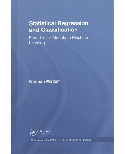 Statistical Regression and Classification : From Linear Models to Machine Learning -  (Hardcover) - image 1 of 1