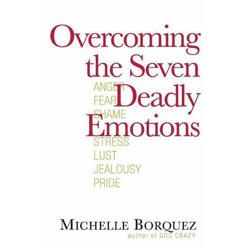 Overcoming the Seven Deadly Emotions - by  Michelle Borquez (Paperback) - image 1 of 1
