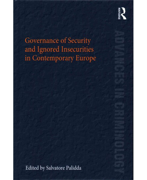 Governance of Security and Ignored Insecurities in Contemporary Europe (Hardcover) - image 1 of 1