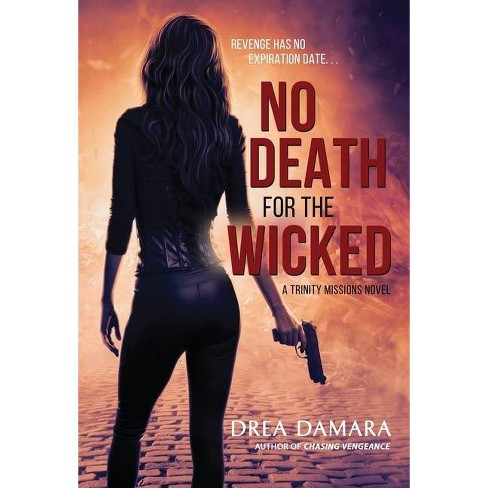 No Death for the Wicked - (Trinity Missions) by  Drea Damara (Hardcover) - image 1 of 1