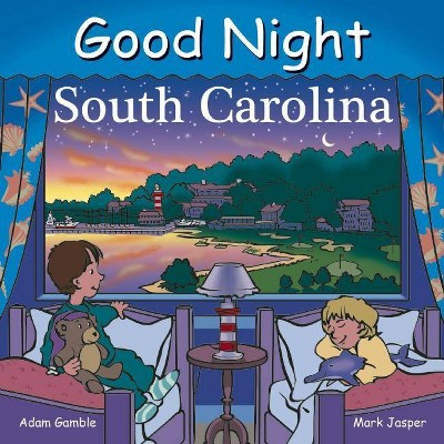Good Night South Carolina - by Adam Gamble & Mark Jasper & Cooper Kelly (Board_book)