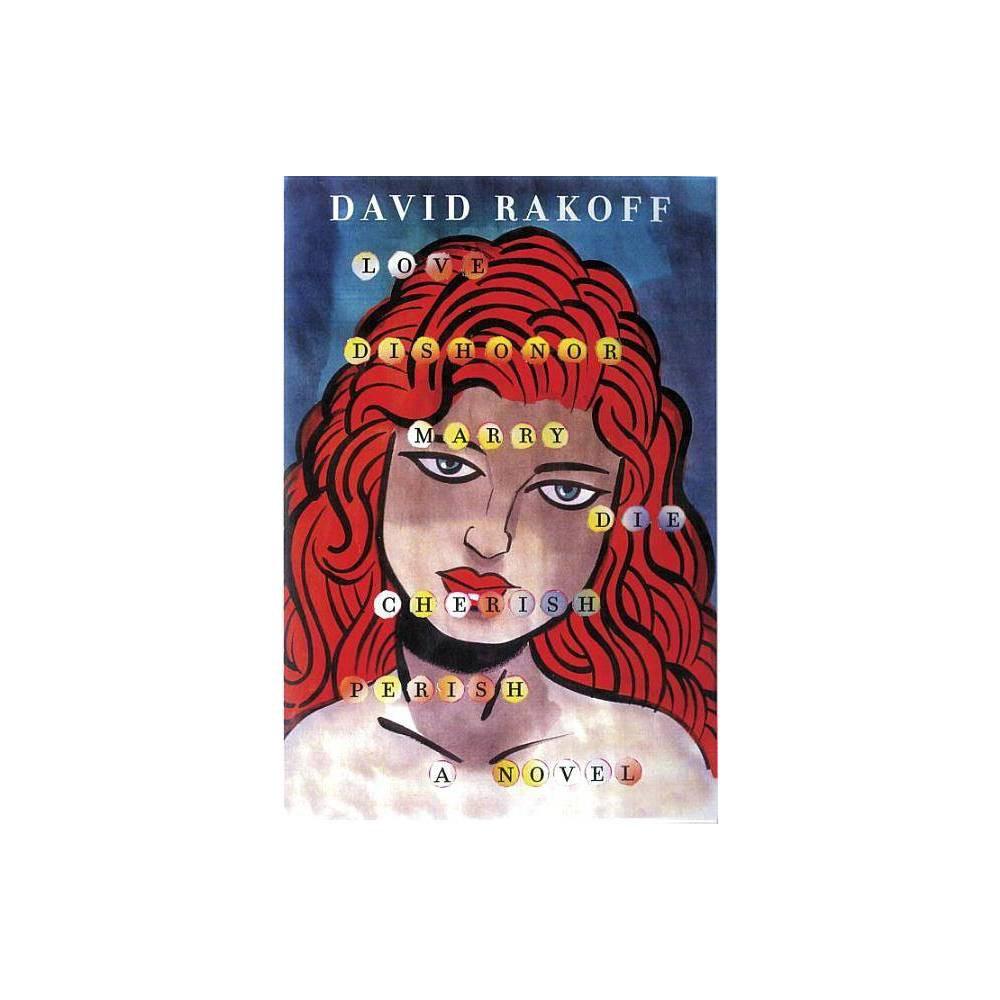 Love Dishonor Marry Die Cherish Perish By David Rakoff Hardcover