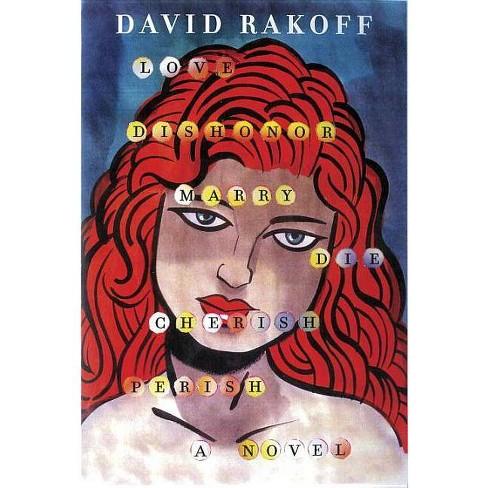 Love, Dishonor, Marry, Die, Cherish, Perish - by  David Rakoff (Hardcover) - image 1 of 1