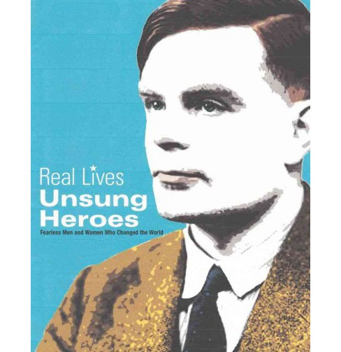 Unsung Heroes : Fearless Men and Women Who Changed the World -  (Hardcover) - image 1 of 1