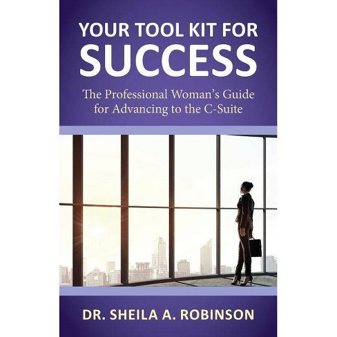 Your Tool Kit for Success - by  Sheila a Robinson (Paperback) - image 1 of 1