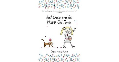Just Grace and the Flower Girl Power (Paperback) (Charise Mericle Harper & Steven Malk) - image 1 of 1