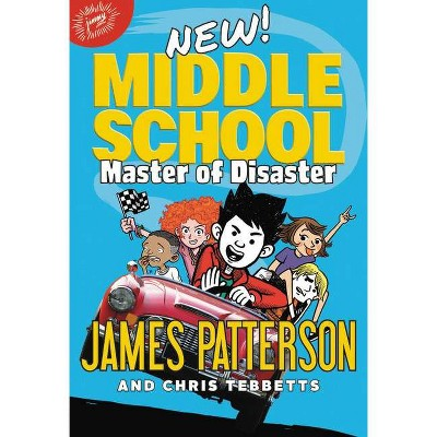 Middle School: Master of Disaster - by James Patterson (Hardcover)