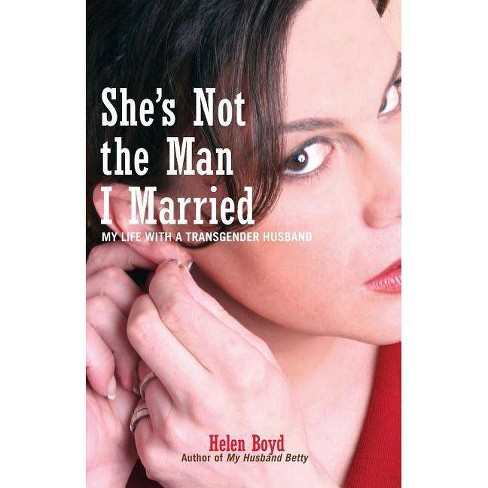 She's Not the Man I Married - by  Helen Boyd (Paperback) - image 1 of 1