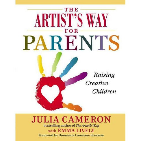 The Artist's Way for Parents - by  Julia Cameron & Emma Lively (Paperback) - image 1 of 1