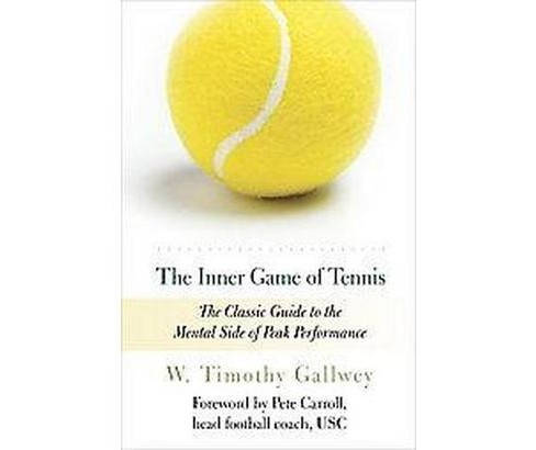 Inner Game of Tennis (Revised / Subsequent) (Paperback) (W. Timothy Gallwey) - image 1 of 1