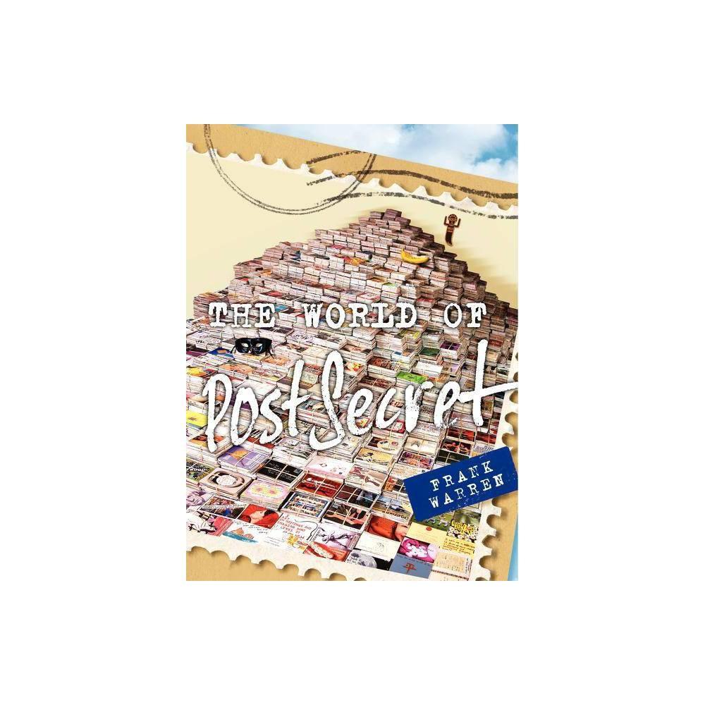 The World of PostSecret - by Frank Warren (Hardcover)