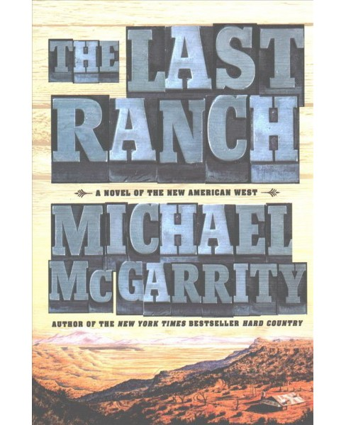 Last Ranch : A Novel of the New American West (Reprint) (Paperback) (Michael McGarrity) - image 1 of 1
