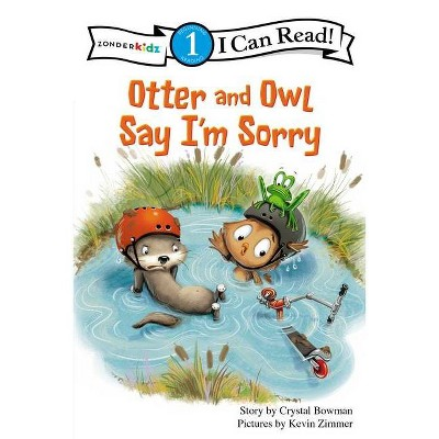 Otter and Owl Say I'm Sorry - (I Can Read! Beginning Reading: Level 1 (Zonderkidz)) by  Crystal Bowman (Paperback)